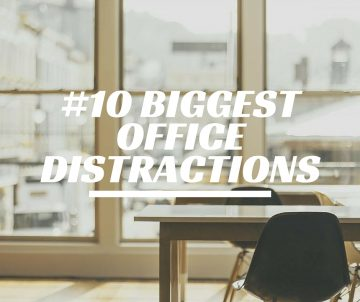 #10 Biggest Office Distractions