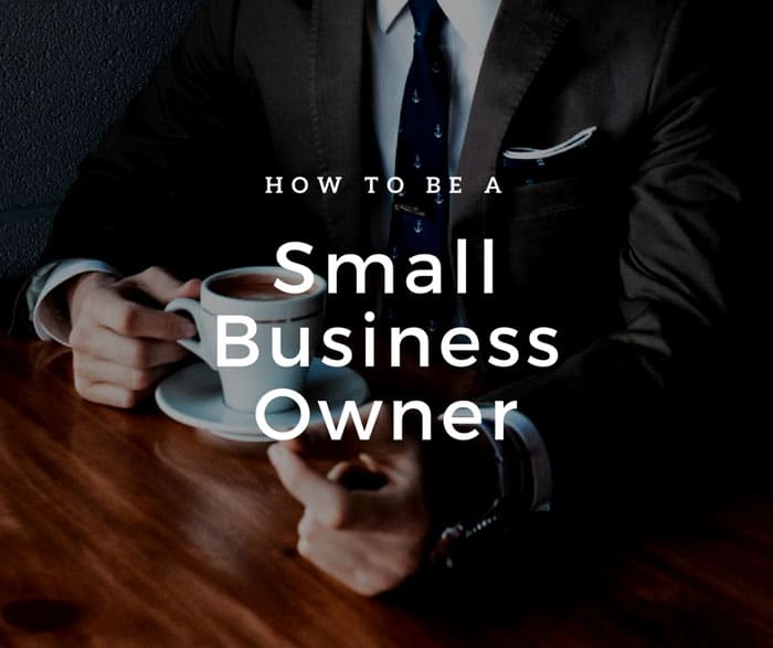 How to be a small business owner