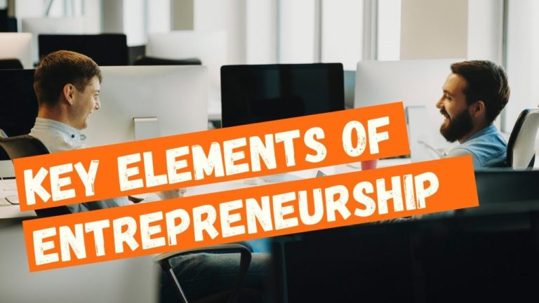 Key Elements of Entrepreneurship
