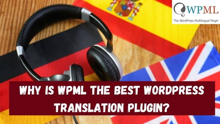 Why is WPML the best Wordpress translation plugin