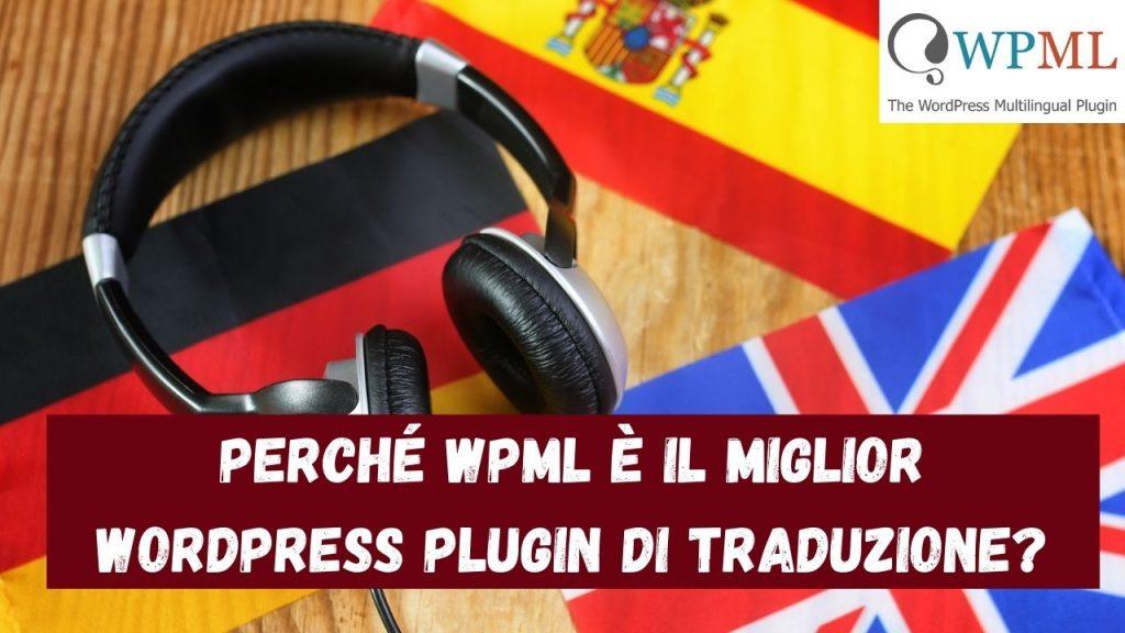 Perché WPML è il miglior plugin per la traduzione di WordPress