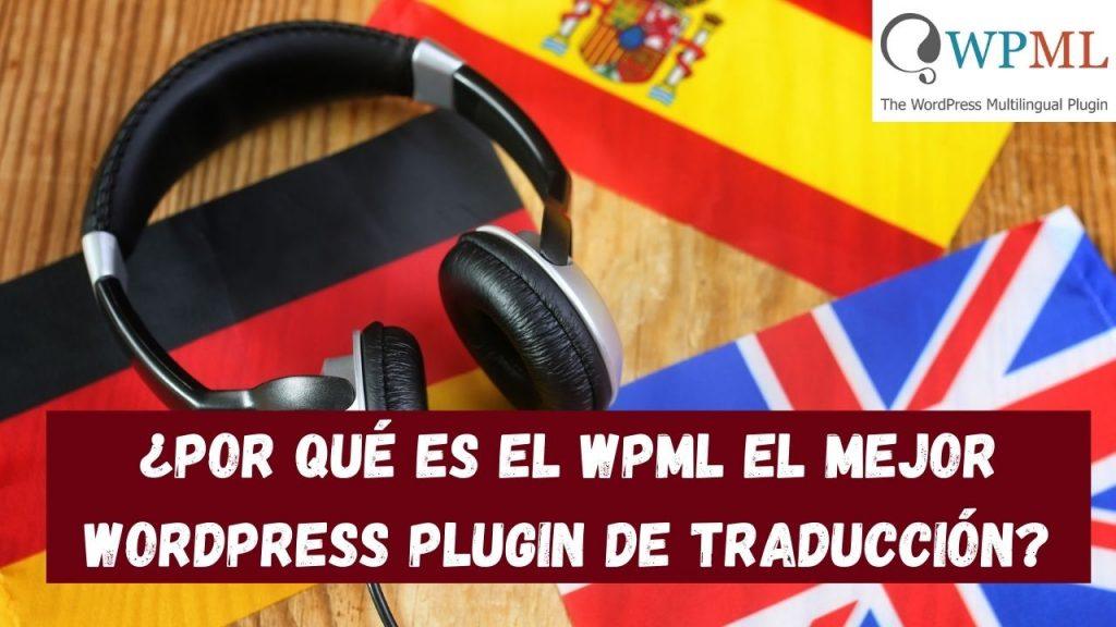 Por qué WPML es el mejor plugin de traducción de WordPress