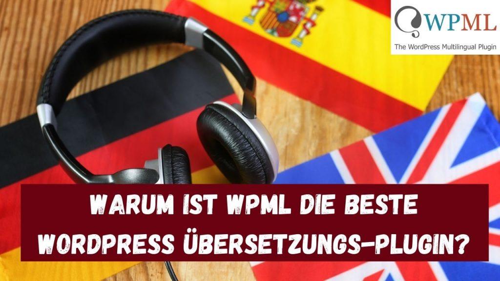 Warum ist WPML das beste WordPress-Übersetzungs-Plugin?