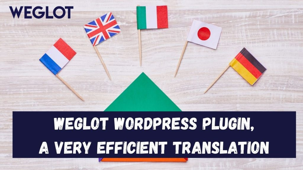 Weglot WordPress Plugin, a very efficient translation