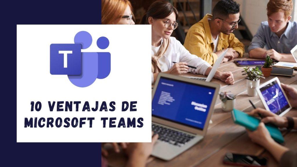 10 ventajas de Microsoft Teams
