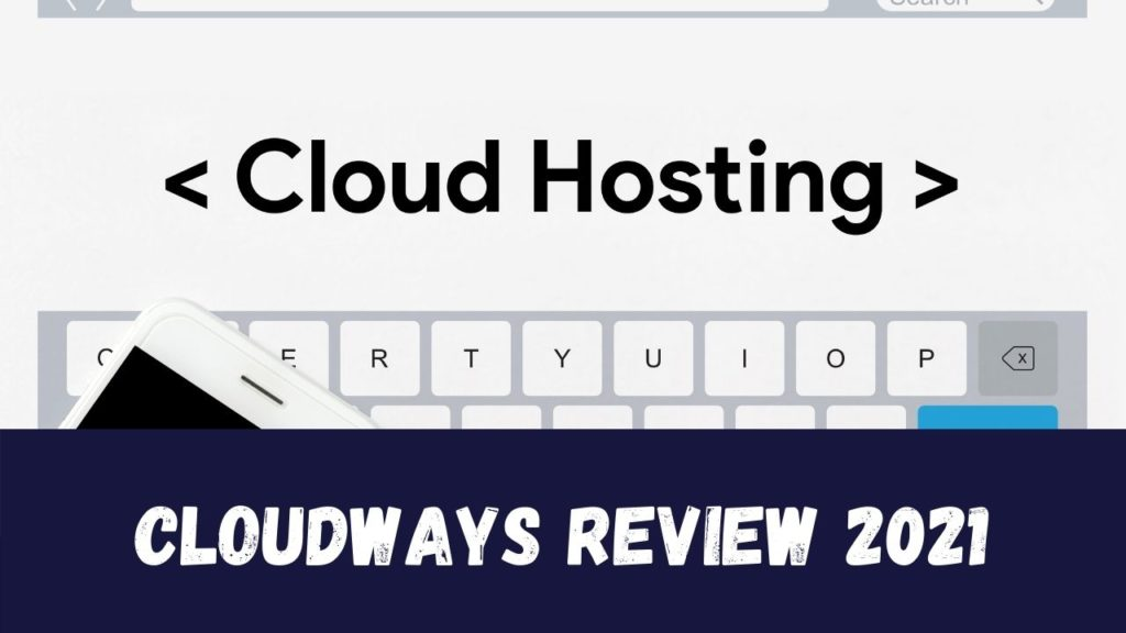 Cloudways Review 2021