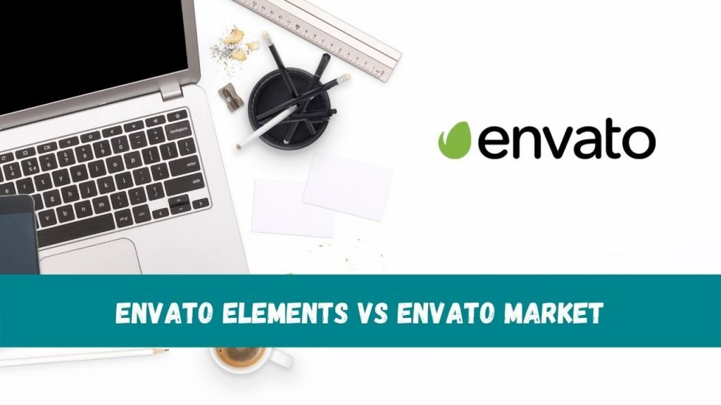 Envato Elements vs. Envato Markets