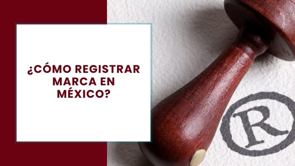 registrar marca en mexico
