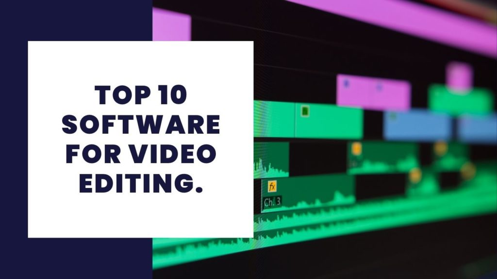 Top 10 Software for Video Editing
