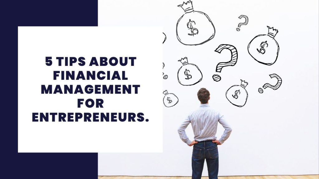 5 Tips about Financial Management for Entrepreneurs
